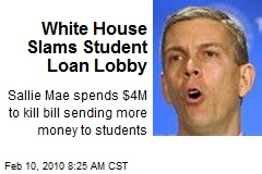 White House Slams Student Loan Lobby