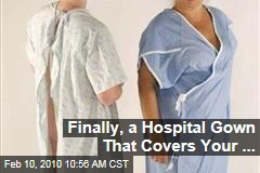 Finally, a Hospital Gown That Covers Your ...