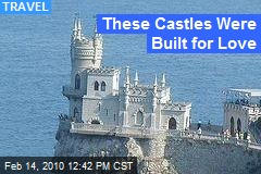 These Castles Were Built for Love