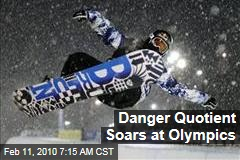 Danger Quotient Soars at Olympics