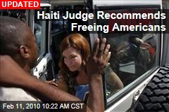 Haiti Judge Recommends Freeing Americans