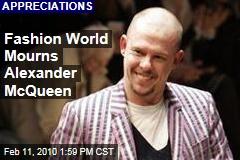 Fashion World Mourns Alexander McQueen