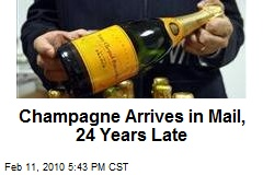 Champagne Arrives in Mail, 24 Years Late