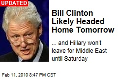 Bill Clinton Likely Headed Home Tomorrow