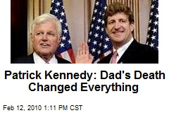 Patrick Kennedy: Dad's Death Changed Everything