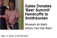 Gates Donates 'Beer Summit' Handcuffs to Smithsonian