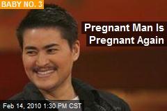 Pregnant Man Is Pregnant Again