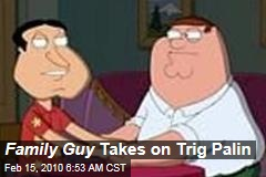 Family Guy Takes on Trig Palin