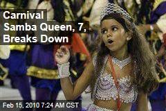 Carnival Samba Queen, 7, Breaks Down