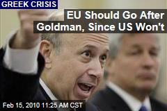 EU Should Go After Goldman, Since US Won't