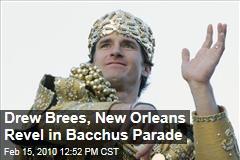 Drew Brees, New Orleans Revel in Bacchus Parade