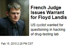 French Judge Issues Warrant for Floyd Landis