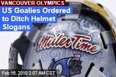 US Goalies Ordered to Ditch Helmet Slogans
