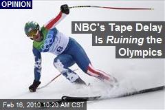 NBC's Tape Delay Is Ruining the Olympics