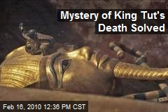 Mystery of King Tut's Death Solved