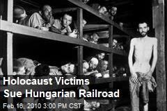 Holocaust Victims Sue Hungarian Railroad