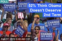 52% Think Obama Doesn't Deserve 2nd Term