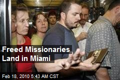 Freed Missionaries Land in Miami