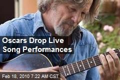Oscars Drop Live Song Performances