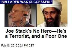 Joe Stack's No Hero—He's a Terrorist, and a Poor One