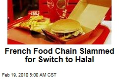 French Food Chain Slammed for Switch to Halal