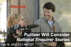 Pulitzer Will Consider National Enquirer Stories