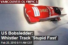 US Bobsledder: Whistler Track 'Stupid Fast'