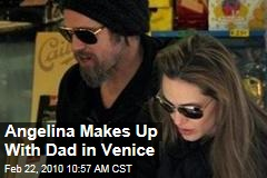 Angelina Makes Up With Dad in Venice