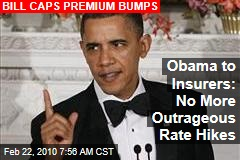 Obama to Insurers: No More Outrageous Rate Hikes