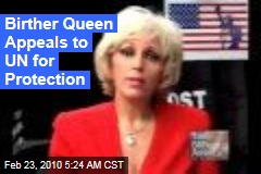 Birther Queen Appeals to UN for Protection
