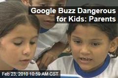 Google Buzz Dangerous for Kids: Parents