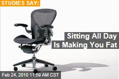 Sitting All Day Is Making You Fat