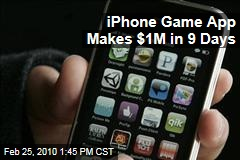 iPhone Game App Makes $1M in 9 Days