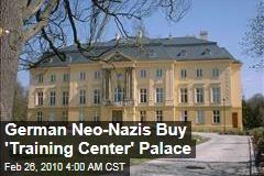 German Neo-Nazis Buy 'Training Center' Palace