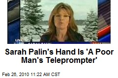 Sarah Palin's Hand Is 'A Poor Man's Teleprompter'