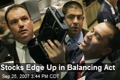 Stocks Edge Up in Balancing Act