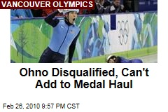 Ohno Disqualified, Can't Add to Medal Haul