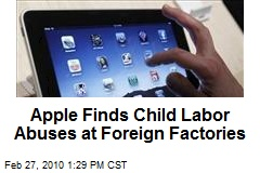 Apple Finds Child Labor Abuses at Foreign Factories
