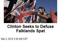 Clinton Seeks to Defuse Falklands Spat