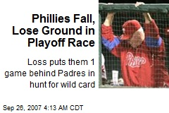 Phillies Fall, Lose Ground in Playoff Race