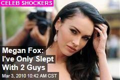 Megan Fox: I've Only Slept With 2 Guys
