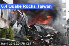 6.4 Quake Rocks Taiwan
