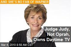 Judge Judy, Not Oprah, Owns Daytime TV