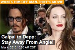 Galpal to Depp: Stay Away From Angie!