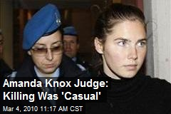 Amanda Knox Judge: Killing Was 'Casual'