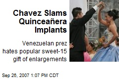 Chavez Slams Quinceañera Implants