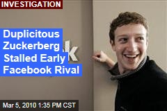 Duplicitous Zuckerberg Stalled Early Facebook Rival