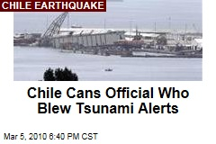 Chile Cans Official Who Blew Tsunami Alerts