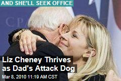 Liz Cheney Thrives as Dad's Attack Dog