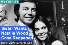Sister Wants Natalie Wood Case Reopened